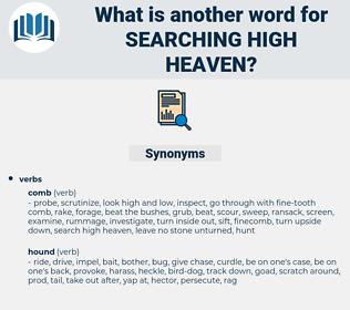 searching high heaven, synonym searching high heaven, another word for searching high heaven, words like searching high heaven, thesaurus searching high heaven