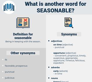 seasonable, synonym seasonable, another word for seasonable, words like seasonable, thesaurus seasonable