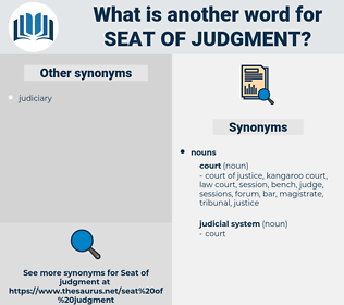 seat of judgment, synonym seat of judgment, another word for seat of judgment, words like seat of judgment, thesaurus seat of judgment