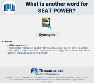 seat power, synonym seat power, another word for seat power, words like seat power, thesaurus seat power