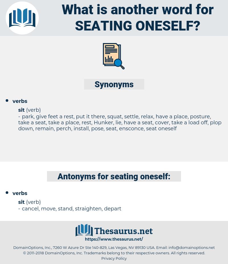 seating oneself, synonym seating oneself, another word for seating oneself, words like seating oneself, thesaurus seating oneself