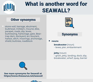 seawall, synonym seawall, another word for seawall, words like seawall, thesaurus seawall