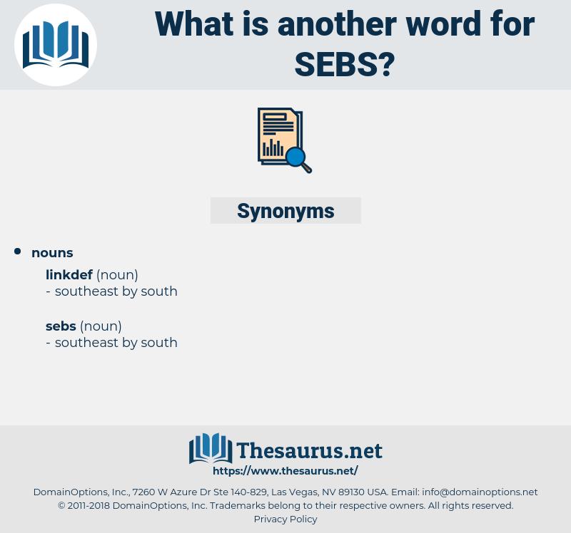 sebs, synonym sebs, another word for sebs, words like sebs, thesaurus sebs