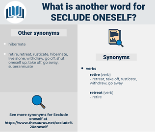 seclude oneself, synonym seclude oneself, another word for seclude oneself, words like seclude oneself, thesaurus seclude oneself
