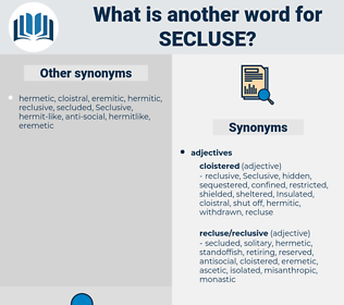 secluse, synonym secluse, another word for secluse, words like secluse, thesaurus secluse