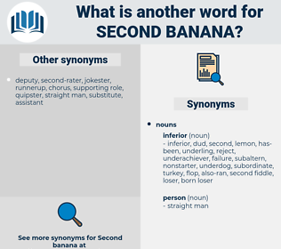second banana, synonym second banana, another word for second banana, words like second banana, thesaurus second banana