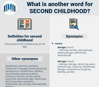 second childhood, synonym second childhood, another word for second childhood, words like second childhood, thesaurus second childhood