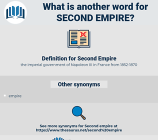 Second Empire, synonym Second Empire, another word for Second Empire, words like Second Empire, thesaurus Second Empire