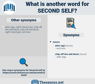 second self, synonym second self, another word for second self, words like second self, thesaurus second self
