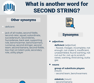 second string, synonym second string, another word for second string, words like second string, thesaurus second string