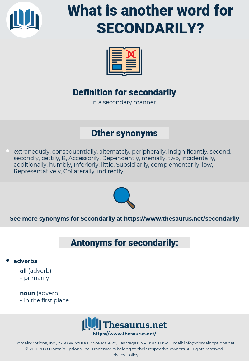 secondarily, synonym secondarily, another word for secondarily, words like secondarily, thesaurus secondarily