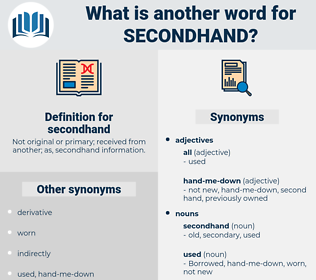secondhand, synonym secondhand, another word for secondhand, words like secondhand, thesaurus secondhand