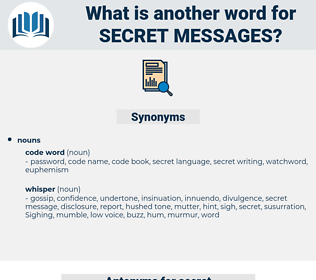 secret messages, synonym secret messages, another word for secret messages, words like secret messages, thesaurus secret messages