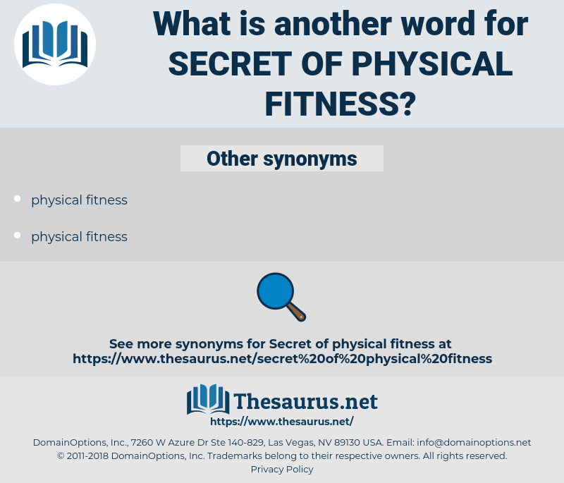 secret of physical fitness, synonym secret of physical fitness, another word for secret of physical fitness, words like secret of physical fitness, thesaurus secret of physical fitness