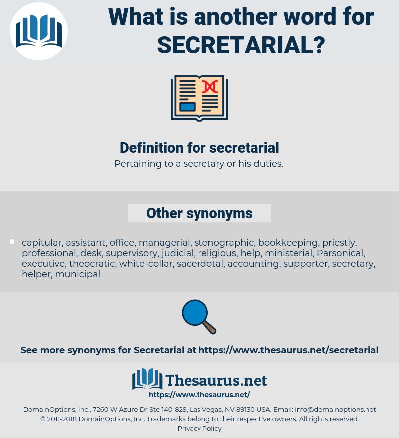 secretarial, synonym secretarial, another word for secretarial, words like secretarial, thesaurus secretarial