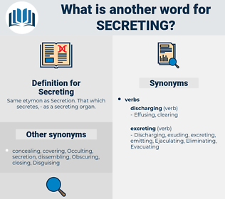 Secreting, synonym Secreting, another word for Secreting, words like Secreting, thesaurus Secreting