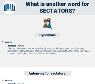 sectators, synonym sectators, another word for sectators, words like sectators, thesaurus sectators