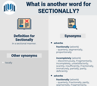 Sectionally, synonym Sectionally, another word for Sectionally, words like Sectionally, thesaurus Sectionally