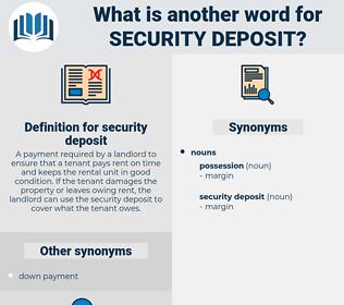 security deposit, synonym security deposit, another word for security deposit, words like security deposit, thesaurus security deposit