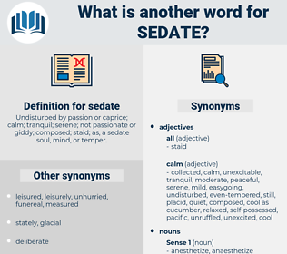 sedate, synonym sedate, another word for sedate, words like sedate, thesaurus sedate