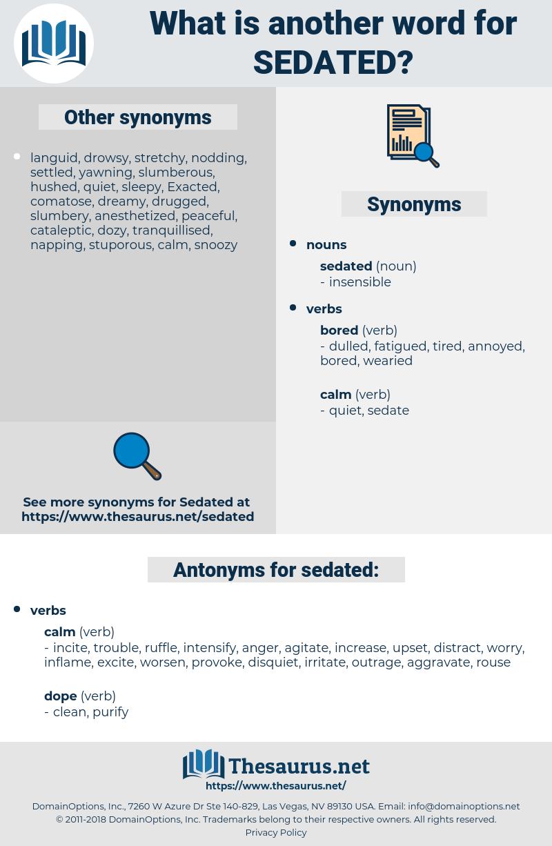 sedated, synonym sedated, another word for sedated, words like sedated, thesaurus sedated