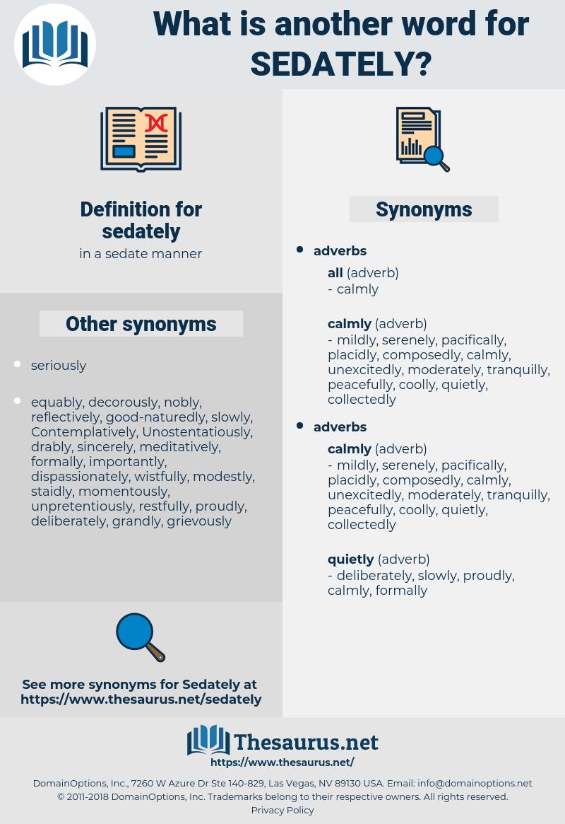 sedately, synonym sedately, another word for sedately, words like sedately, thesaurus sedately