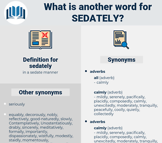 sedately, synonym sedately, another word for sedately, words like sedately, thesaurus sedately
