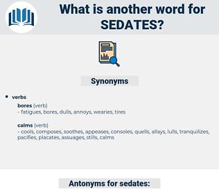 sedates, synonym sedates, another word for sedates, words like sedates, thesaurus sedates