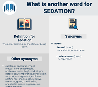 sedation, synonym sedation, another word for sedation, words like sedation, thesaurus sedation