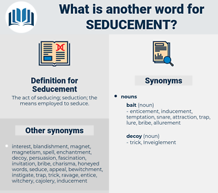 Seducement, synonym Seducement, another word for Seducement, words like Seducement, thesaurus Seducement