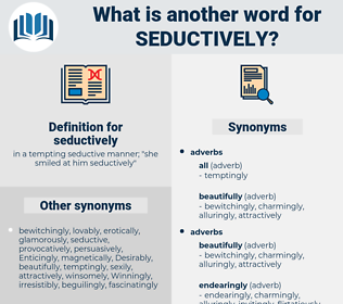 seductively, synonym seductively, another word for seductively, words like seductively, thesaurus seductively