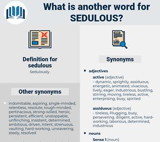 sedulous, synonym sedulous, another word for sedulous, words like sedulous, thesaurus sedulous