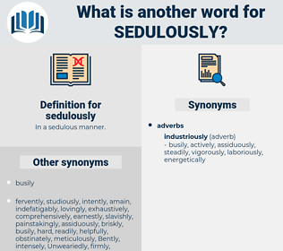sedulously, synonym sedulously, another word for sedulously, words like sedulously, thesaurus sedulously