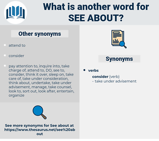 see about, synonym see about, another word for see about, words like see about, thesaurus see about