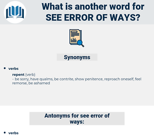 see error of ways, synonym see error of ways, another word for see error of ways, words like see error of ways, thesaurus see error of ways