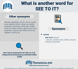 see to it, synonym see to it, another word for see to it, words like see to it, thesaurus see to it