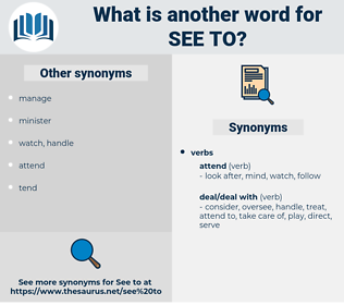 see to, synonym see to, another word for see to, words like see to, thesaurus see to