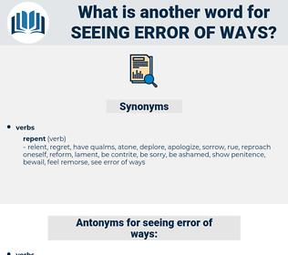 seeing error of ways, synonym seeing error of ways, another word for seeing error of ways, words like seeing error of ways, thesaurus seeing error of ways