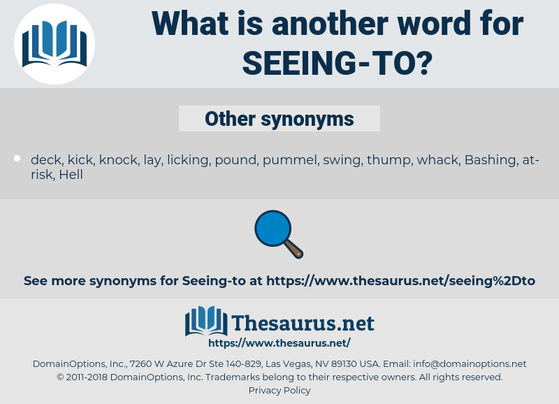 seeing to, synonym seeing to, another word for seeing to, words like seeing to, thesaurus seeing to