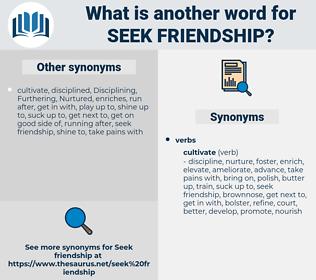 seek friendship, synonym seek friendship, another word for seek friendship, words like seek friendship, thesaurus seek friendship