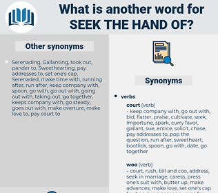 seek the hand of, synonym seek the hand of, another word for seek the hand of, words like seek the hand of, thesaurus seek the hand of