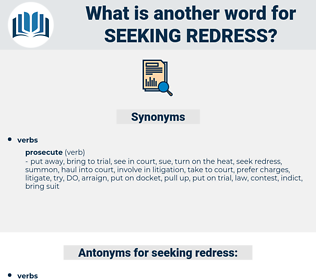 seeking redress, synonym seeking redress, another word for seeking redress, words like seeking redress, thesaurus seeking redress
