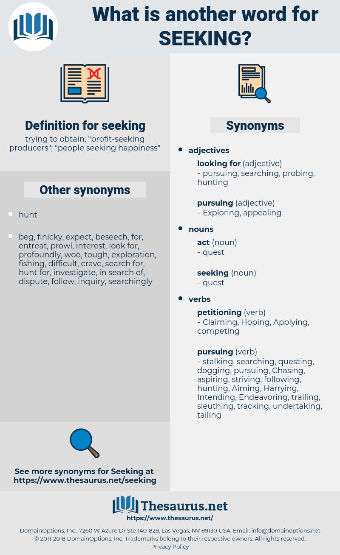 seeking, synonym seeking, another word for seeking, words like seeking, thesaurus seeking