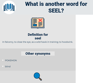 seel, synonym seel, another word for seel, words like seel, thesaurus seel