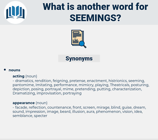 seemings, synonym seemings, another word for seemings, words like seemings, thesaurus seemings