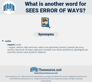 sees error of ways, synonym sees error of ways, another word for sees error of ways, words like sees error of ways, thesaurus sees error of ways