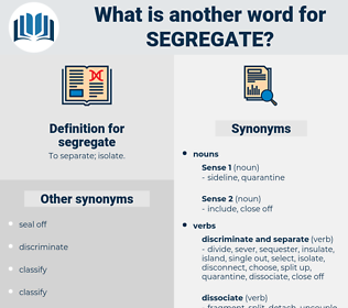 segregate, synonym segregate, another word for segregate, words like segregate, thesaurus segregate