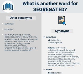 segregated, synonym segregated, another word for segregated, words like segregated, thesaurus segregated