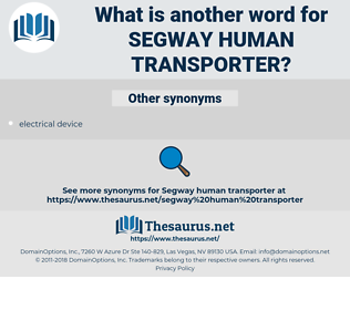 segway human transporter, synonym segway human transporter, another word for segway human transporter, words like segway human transporter, thesaurus segway human transporter