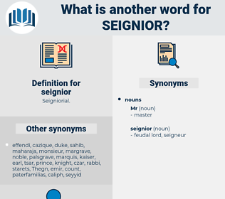seignior, synonym seignior, another word for seignior, words like seignior, thesaurus seignior